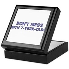 Don't Mess with 7-Year-Olds Keepsake Box