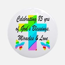85 YR OLD BLESSING Ornament (Round)