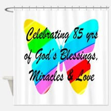 85 YR OLD BLESSING Shower Curtain