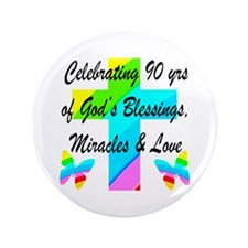 90 YR OLD BLESSING Button