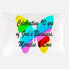 90 YR OLD BLESSING Pillow Case