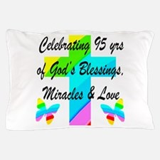 95 YR OLD BLESSING Pillow Case