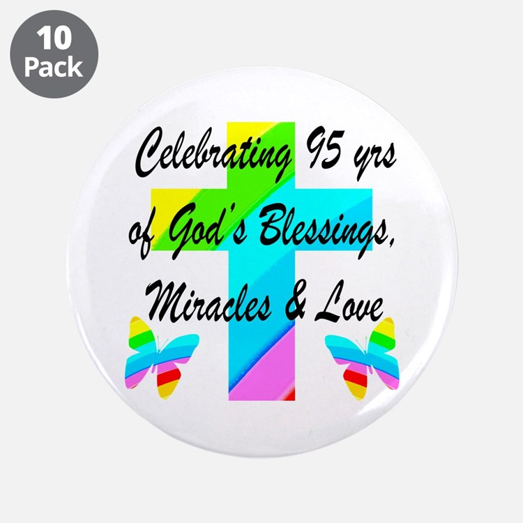 "95 YR OLD BLESSING 3.5"" Button (10 pack)"