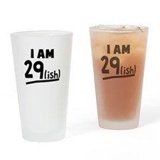 I Am 29ish Drinking Glass