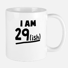 I Am 29ish Mugs