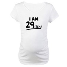 I Am 29ish Shirt