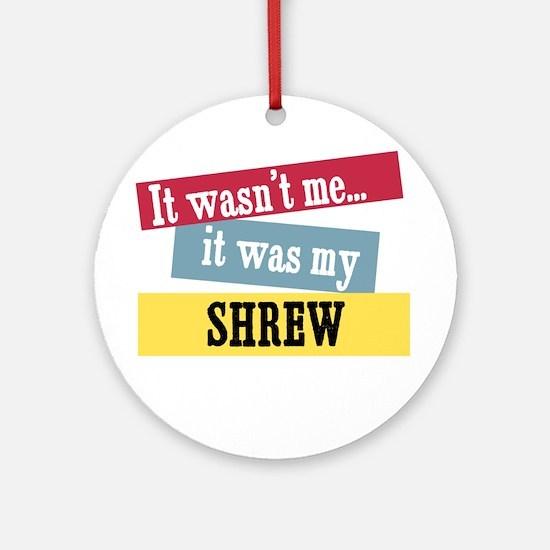 Shrew Ornament (Round)