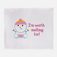 IM WORTH MELTING FOR Throw Blanket