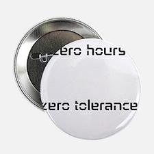 """Unique Zero tolerance 2.25"""" Button"""