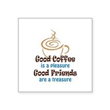 GOOD COFFEE AND FRIENDS Sticker