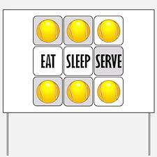 Eat Sleep Serve Tennis Yard Sign