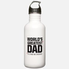 Wolrd's Greatest Dad, it's true we checked! Water