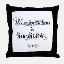 Transformation is Inevitable Throw Pillow