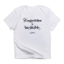 Transformation is Inevitable Infant T-Shirt