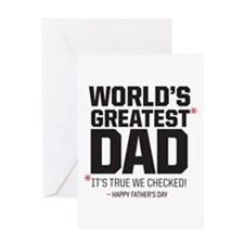 World's Greatest Dad, It's true we checked! Happy