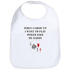 Play Poker Like My Daddy Bib