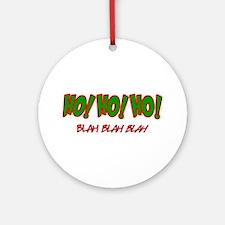Ho Ho Ho - Blah Ornament (Round)