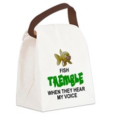 FISH TREMBLE WHEN THEY HEAR MY VO Canvas Lunch Bag