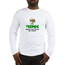 FISH TREMBLE WHEN THEY HEAR MY Long Sleeve T-Shirt