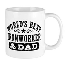 World's Best Ironworker and Dad Small Mug