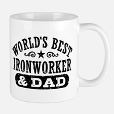 World's Best Ironworker and Dad Small Small Mug