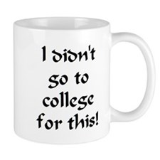 go to college Mug