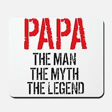 Papa, Man, Myth, Legend Mousepad