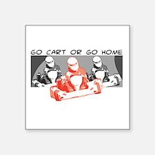 """Go Kart or Go Home Square Sticker 3"""" x 3"""""""