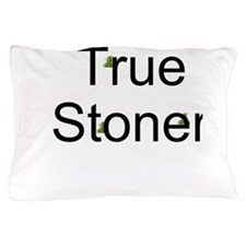 TRUE STONER Pillow Case