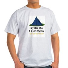 CAMPING - MY IDEA OF A 5 STAR HOTEL T-Shirt