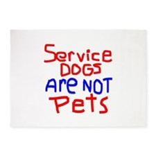 SERVICE DOGS NOT PETS 5'x7'Area Rug