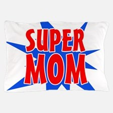Super Mom Mother's Day Design Pillow Case