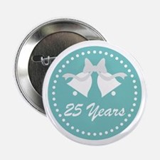 """25th Anniversary Wedding Be 2.25"""" Button (10 pack)"""