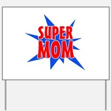 Super Mom Mother's Day Design Yard Sign