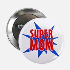 """Super Mom Mother's Day Design 2.25"""" Button"""