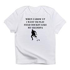 Play Field Hockey Like My Grandpa Infant T-Shirt