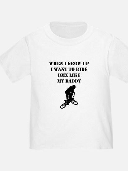 Ride BMX Like My Daddy T-Shirt