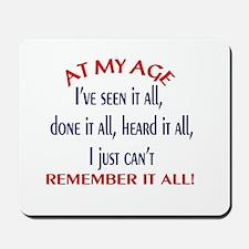 AT MY AGE.... Mousepad