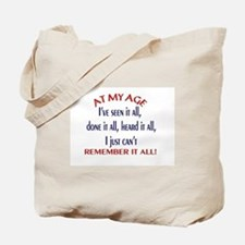 AT MY AGE.... Tote Bag
