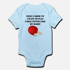 Play Table Tennis Like My Daddy Body Suit