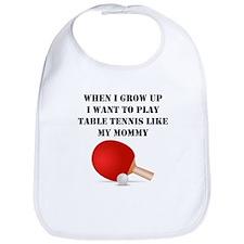 Play Table Tennis Like My Mommy Bib