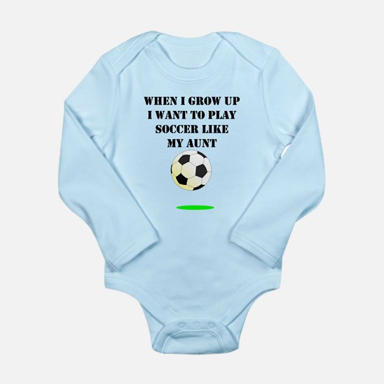 Play Soccer Like My Aunt Body Suit