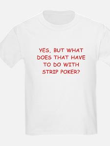 strip poker joke T-Shirt