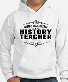 Worlds Most Awesome History Teacher Hoodie
