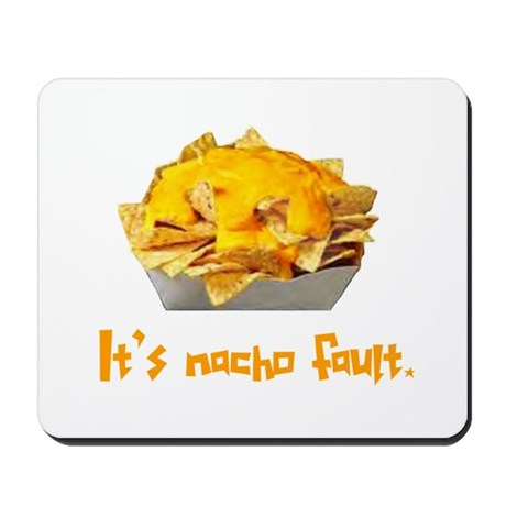 It's Nacho Fault! Mousepad