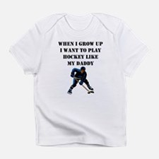 Play Hockey Like My Daddy Infant T-Shirt