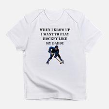 Play Hockey Like My Daddy Infant T-Shirt