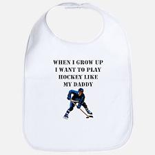 Play Hockey Like My Daddy Bib