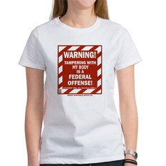 WARNING Tampering with my body... Tee