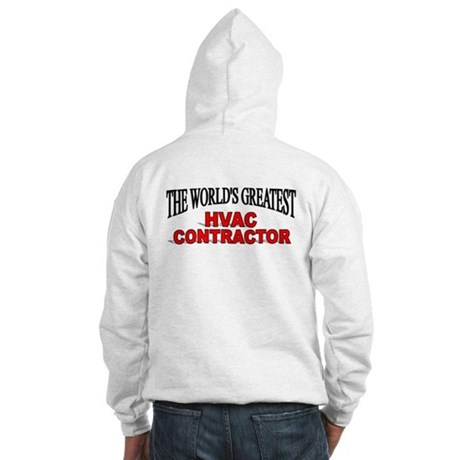 """The World's Greatest HVAC Contractor"" Hooded Swea"